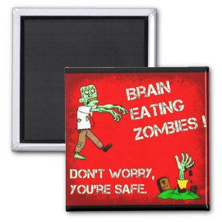 ¡Cerebro que come a zombis! No se preocupe, usted Imán Cuadrado