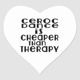 Ceroc Dance Is Cheaper Than Therapy Heart Sticker
