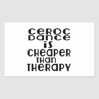 Ceroc Dance Is Cheaper Than Therapy Rectangular Sticker
