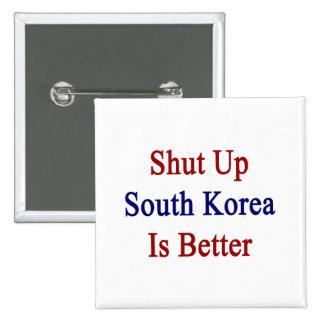 Cerrada la Corea del Sur es mejor Pins