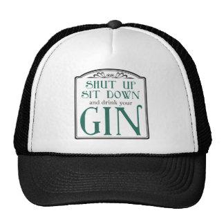 Cerrado para arriba, siéntese, y beba su ginebra gorras de camionero