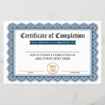"Certificate of Completion - Add Your Logo<br><div class=""desc"">Professional,  Customizable,  Certificate of Completion. Great for classes,  training courses,  schools,  business courses and more. Personalize with your custom text. Add your Business,  Company or School Logo.</div>"