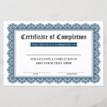 "Certificate of Completion - Add Your Text<br><div class=""desc"">Professional,  Customizable,  Certificate of Completion. Great for classes,  training courses,  schools,  business courses and more. Personalize with your custom text.</div>"