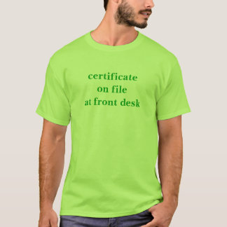 certificate on file T-Shirt