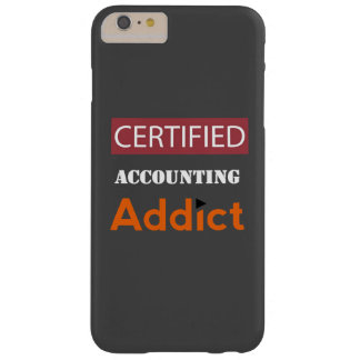 Certified Accounting Addict Barely There iPhone 6 Plus Case