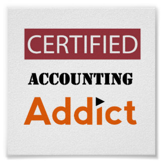 Certified Accounting Addict Poster