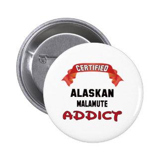 Certified Alaskan Malamute Addict 2 Inch Round Button