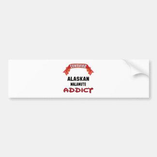 Certified Alaskan Malamute Addict Car Bumper Sticker
