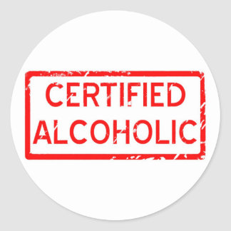 CERTIFIED ALCOHOLIC CLASSIC ROUND STICKER