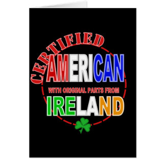 Certified American With Parts From Ireland Design Greeting Cards