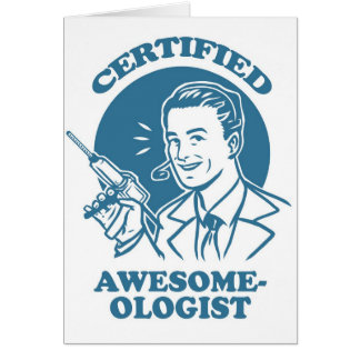 Certified Awesome-ologist Card