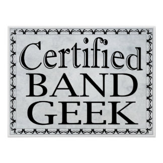 Certified Band Geek Poster
