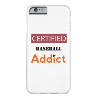 Certified Baseball Addict Barely There iPhone 6 Case