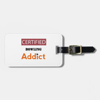 Certified Bowling Addict Bag Tag