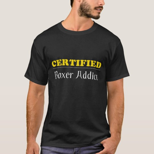 Certified Boxer Addict ...in Yellow - Customized T-Shirt