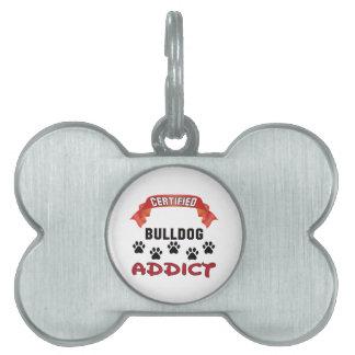Certified Bulldog Addict Pet Tags