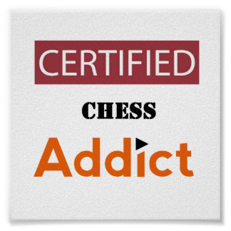 Certified Chess Addict Poster