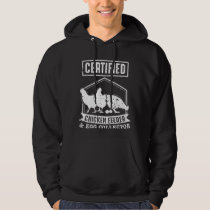 Certified Chicken Feeder and Egg Collector Hoodie