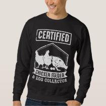 Certified Chicken Feeder and Egg Collector Sweatshirt