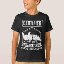 Certified Chicken Feeder and Egg Collector T-Shirt