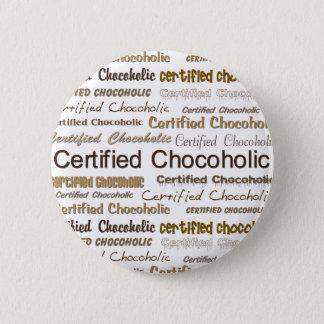 Certified Chocoholic Button