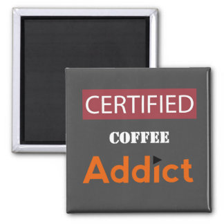 Certified Coffee Addict 2 Inch Square Magnet
