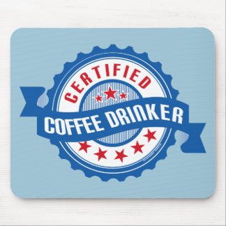 Certified Coffee Drinker Mouse Pad