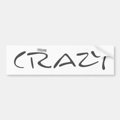 Certified Crazy Official Stamp Capital Letters Car Bumper Sticker