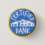 """Certified Dank McMansion Button<br><div class=""""desc"""">Share your sass for &quot;great&quot; architecture with this Certified Dank award from the desk of McMansion Hell. Be careful though - unwitting participants might think you&#39;re complimenting them.</div>"""