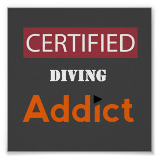 Certified Diving Addict Poster