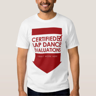 Certified Evaluations T Shirt