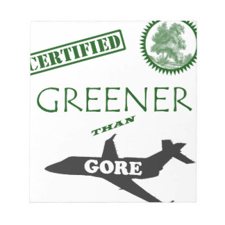 Certified Greener than Gore Notepad