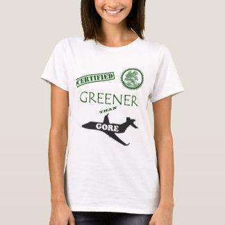Certified Greener than Gore T-Shirt