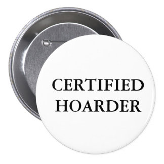 CERTIFIED HOARDER PINBACK BUTTONS
