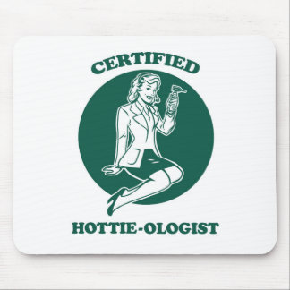Certified Hottie-ologist Mouse Pad