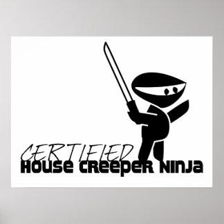 Certified House Creeper Ninja Funny Posters