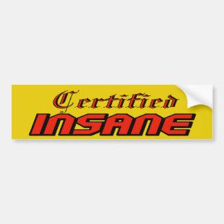 Certified Insane Bumper Sticker