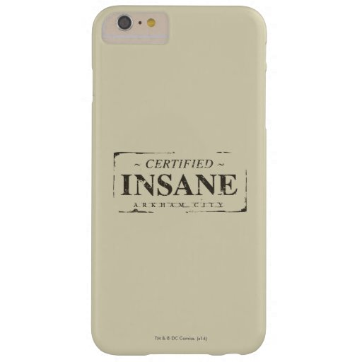 Certified Insane Stamp Barely There iPhone 6 Plus Case