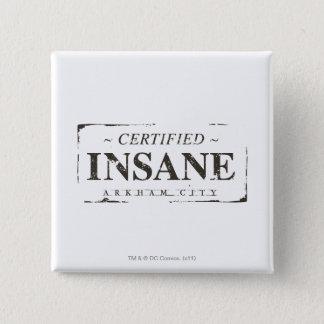 Certified Insane Stamp Pinback Button