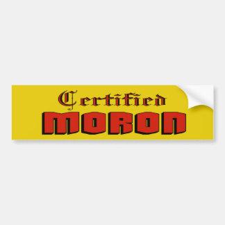 Certified Moron Bumper Sticker