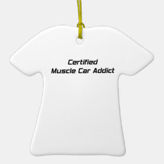 Certified Muscle Car Addict By Gear4gearheads Double-Sided T-Shirt Ceramic Christmas Ornament