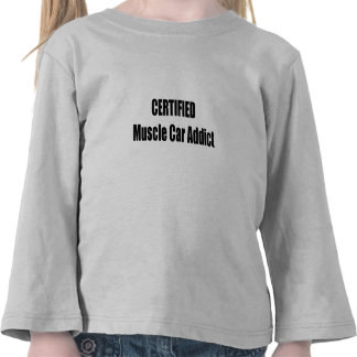 Certified Muscle Car Addict Tshirt