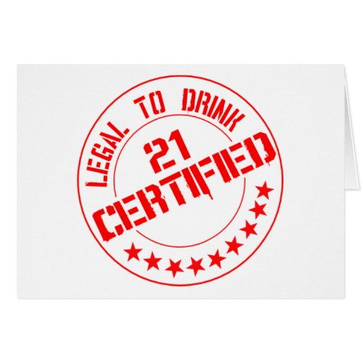 Certified Now 21 Legal to Drink Card