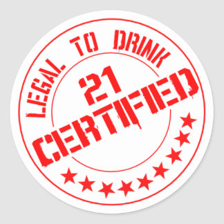 Certified Now 21 Legal to Drink Classic Round Sticker