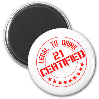 Certified Now 21 Legal to Drink Magnets