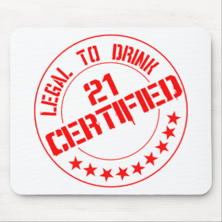 Certified Now 21 Legal to Drink Mouse Pad