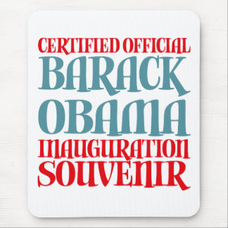 Certified Obama Inauguration Souvenir Tees Gifts Mouse Pad