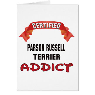 Certified Parson Russell Terrier Addict Greeting Card