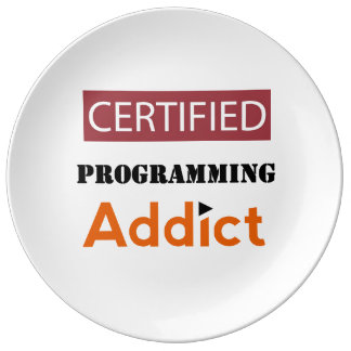 Certified Programming Addict Dinner Plate