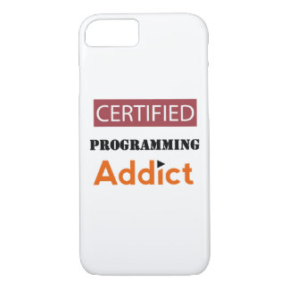 Certified Programming Addict iPhone 7 Case